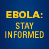Stay informed about Ebola