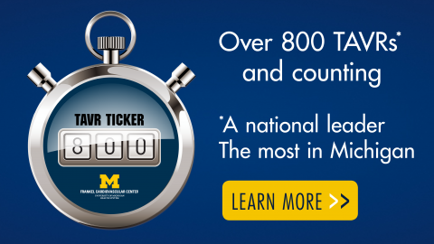 800 TAVRs and counting - a national leader and the most in Michigan