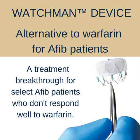Watchman Device for Treating Atrial Fibrillation (Afib
